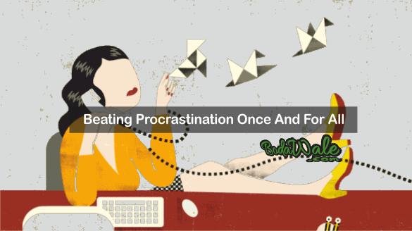 beating procrastination once